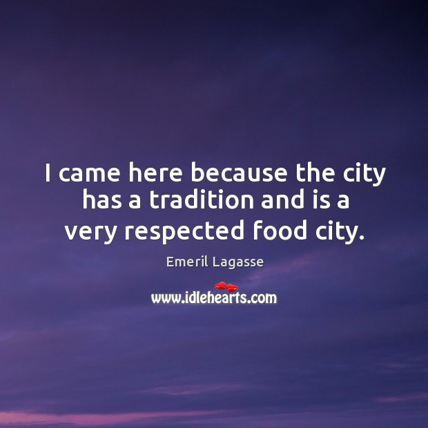 I came here because the city has a tradition and is a very respected food city. Image