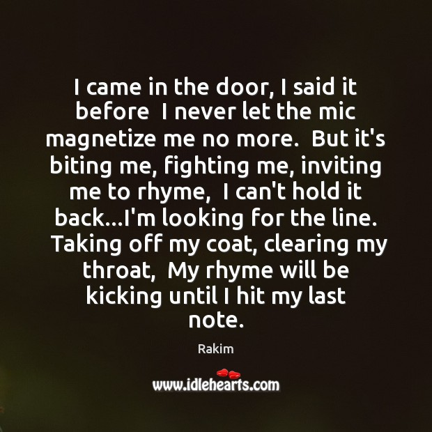 I came in the door, I said it before  I never let Rakim Picture Quote