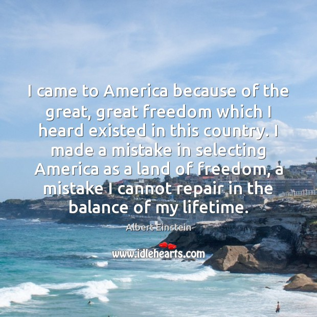 Image, I came to America because of the great, great freedom which I