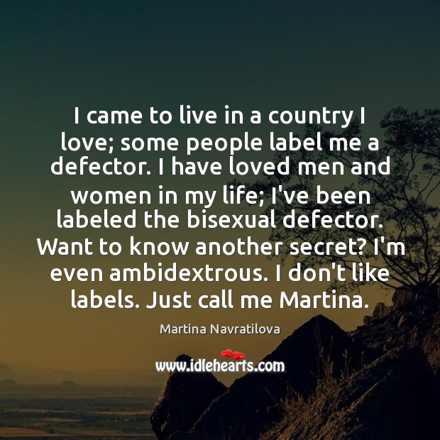 Image, I came to live in a country I love; some people label