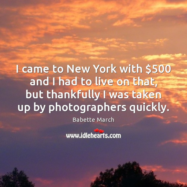 Image, I came to New York with $500 and I had to live on