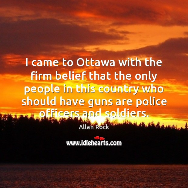 Image, I came to Ottawa with the firm belief that the only people