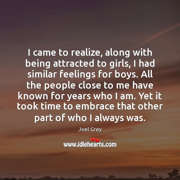 I came to realize, along with being attracted to girls, I had Image