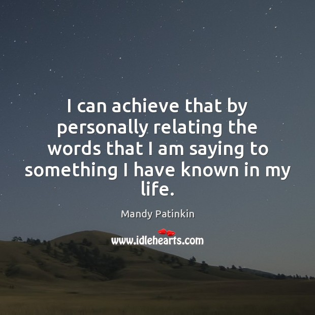 I can achieve that by personally relating the words that I am Image