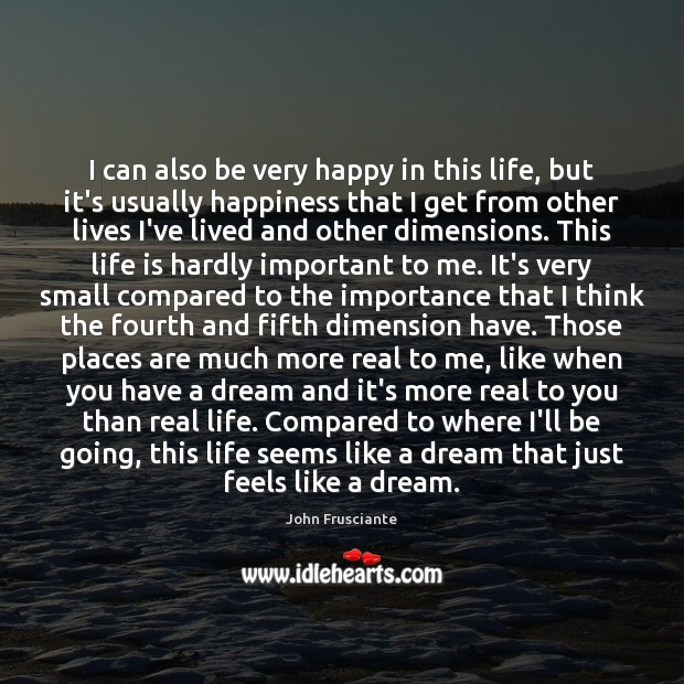 I can also be very happy in this life, but it's usually Life is Hard Quotes Image