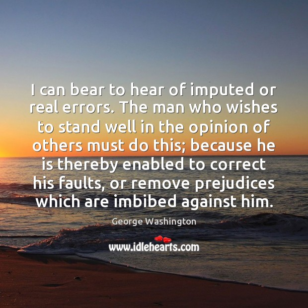 Image, I can bear to hear of imputed or real errors. The man