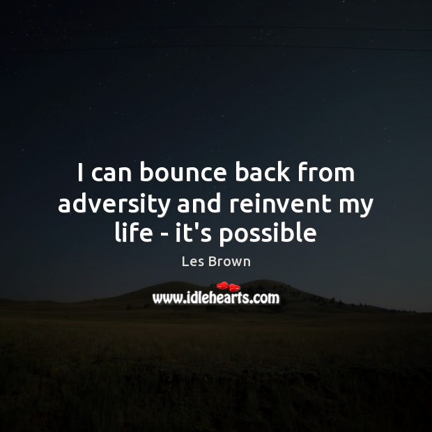 I can bounce back from adversity and reinvent my life – it's possible Image