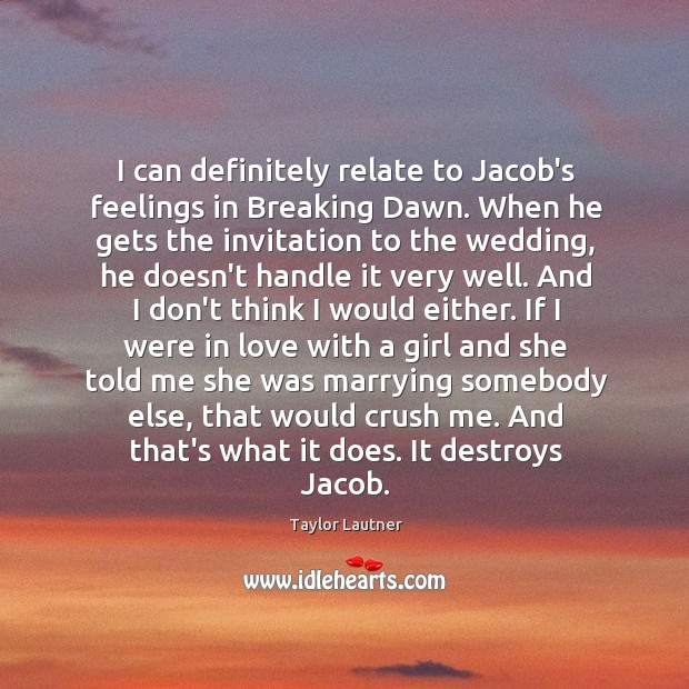 I can definitely relate to Jacob's feelings in Breaking Dawn. When he Image