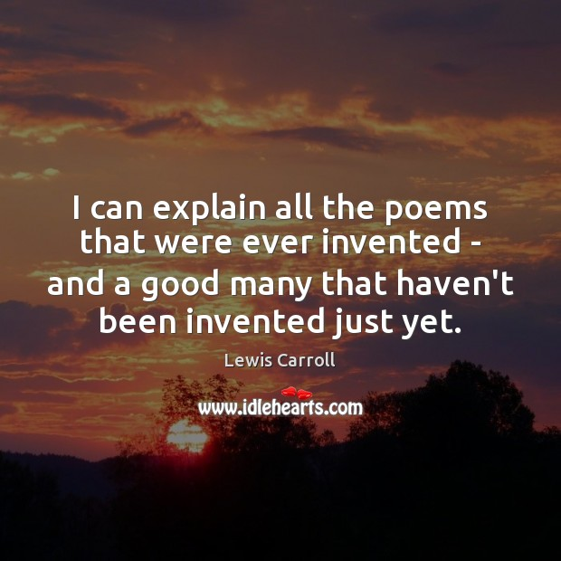 I can explain all the poems that were ever invented – and Image