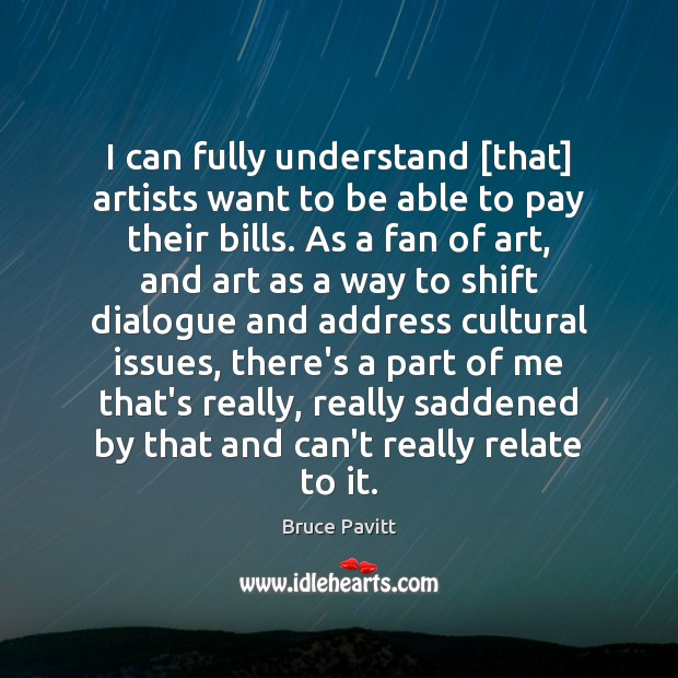Image, I can fully understand [that] artists want to be able to pay