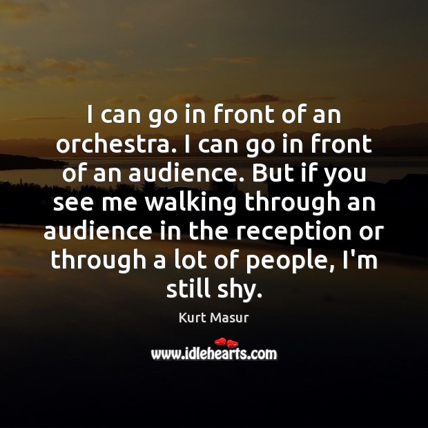 I can go in front of an orchestra. I can go in Image