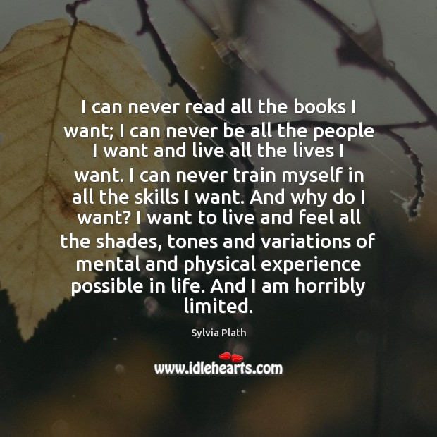 Image, I can never read all the books I want; I can never