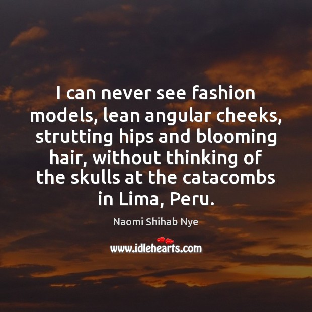 I can never see fashion models, lean angular cheeks, strutting hips and Image
