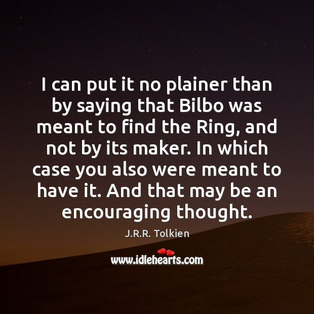 I can put it no plainer than by saying that Bilbo was Image