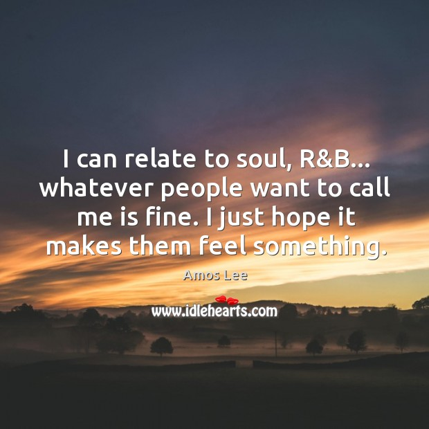 Image, I can relate to soul, R&B… whatever people want to call