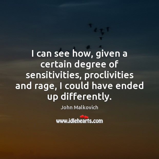I can see how, given a certain degree of sensitivities, proclivities and Image