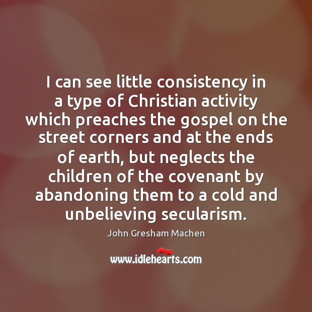 I can see little consistency in a type of Christian activity which Image