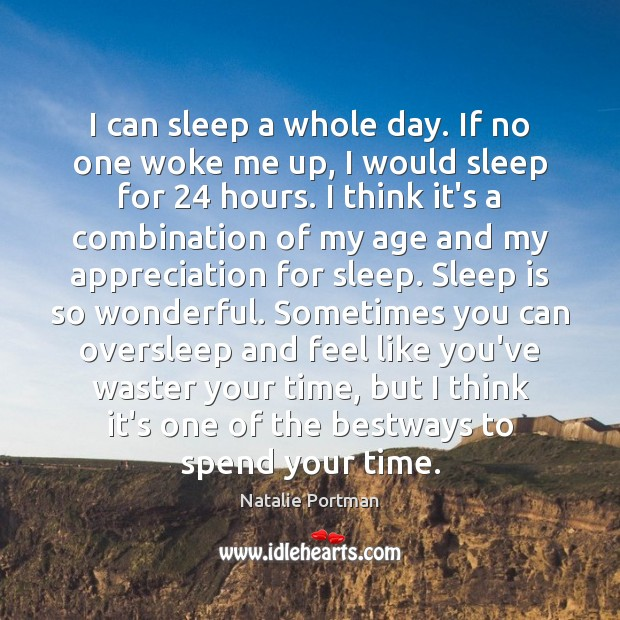 I can sleep a whole day. If no one woke me up, Sleep Quotes Image