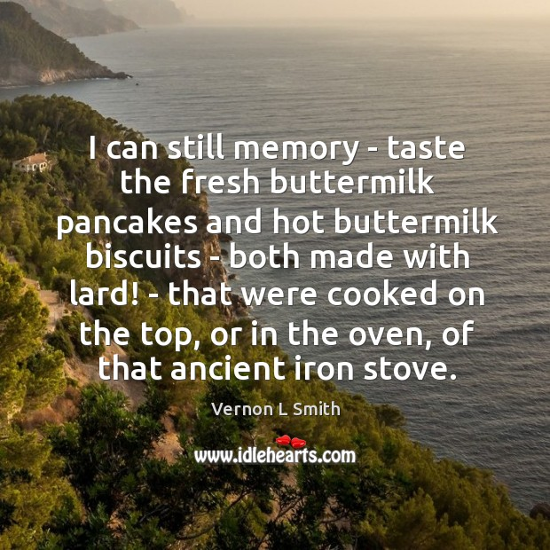 I can still memory – taste the fresh buttermilk pancakes and hot Image