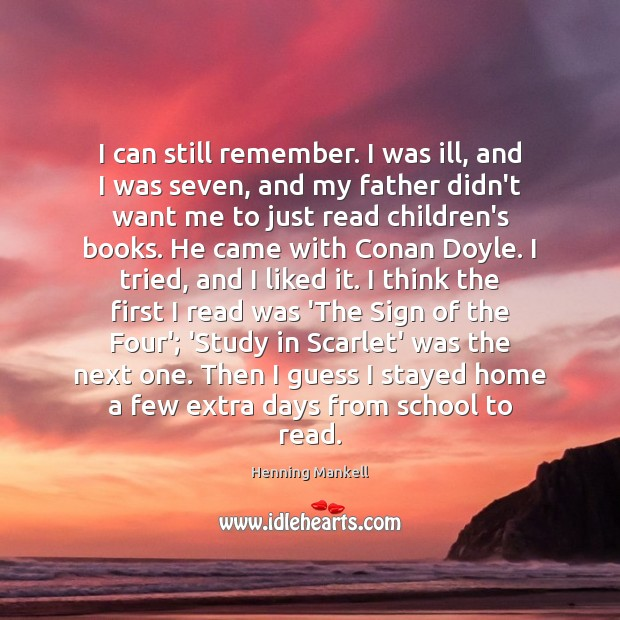 I can still remember. I was ill, and I was seven, and Image