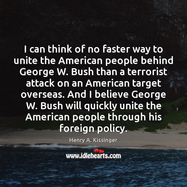I can think of no faster way to unite the American people Image