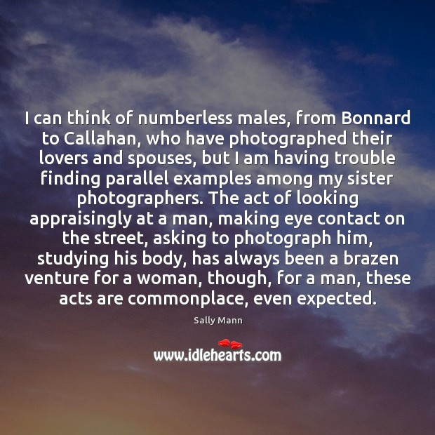 I can think of numberless males, from Bonnard to Callahan, who have Image