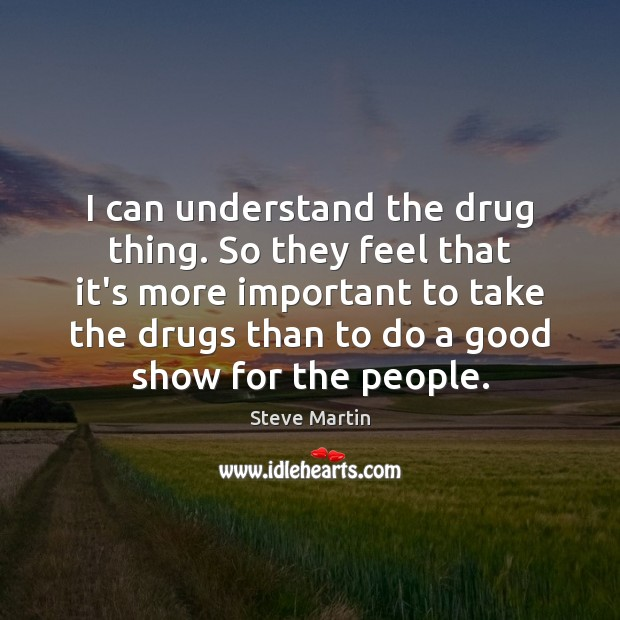 I can understand the drug thing. So they feel that it's more Image