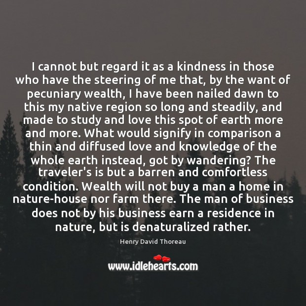 I cannot but regard it as a kindness in those who have Image
