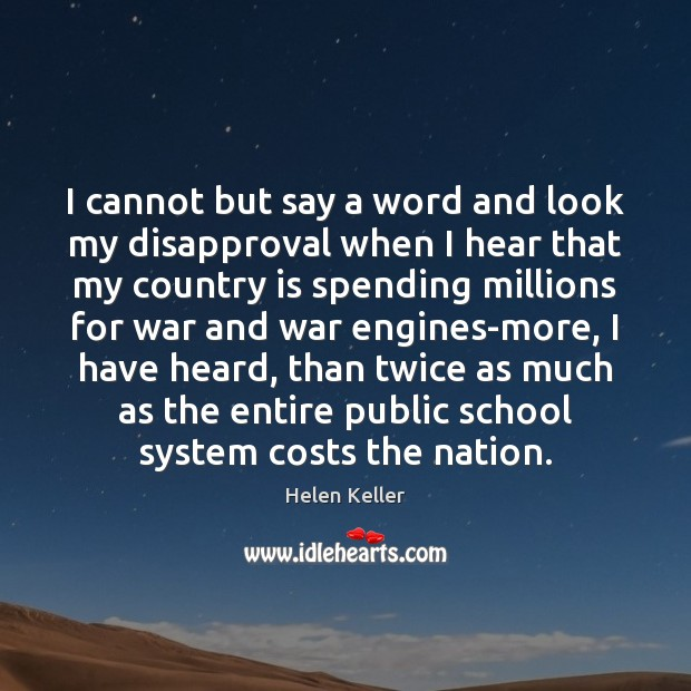 I cannot but say a word and look my disapproval when I War Quotes Image