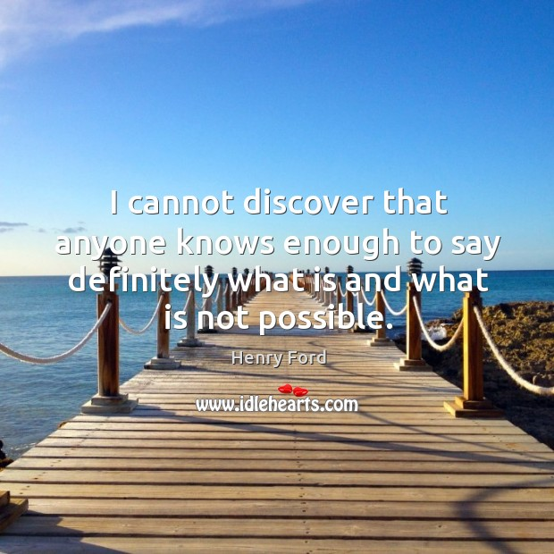 I cannot discover that anyone knows enough to say definitely what is and what is not possible. Image