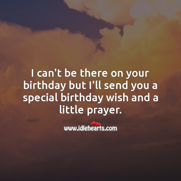 I can't be there on your birthday but I'll send you my special birthday wish. Religious Birthday Messages Image