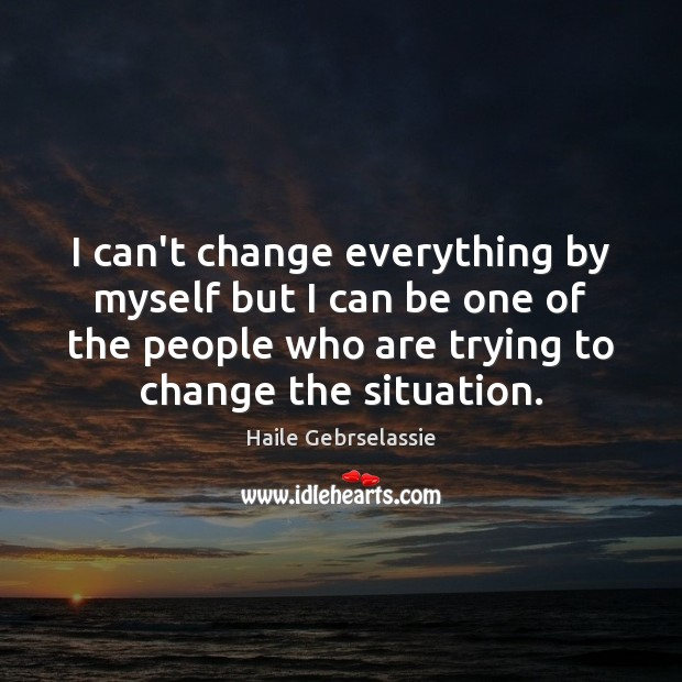 I can't change everything by myself but I can be one of Image