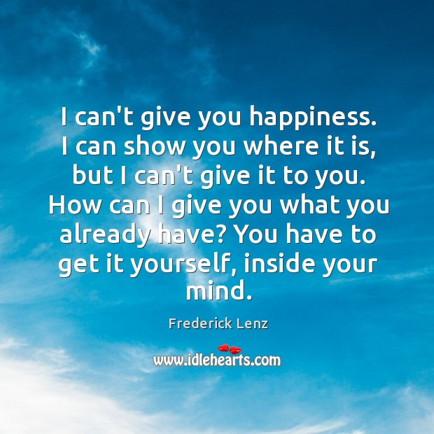 I can't give you happiness. I can show you where it is, Image