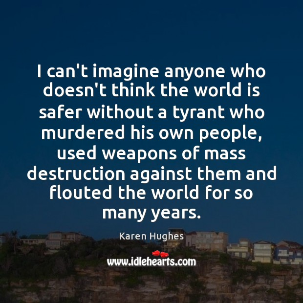 I can't imagine anyone who doesn't think the world is safer without Image