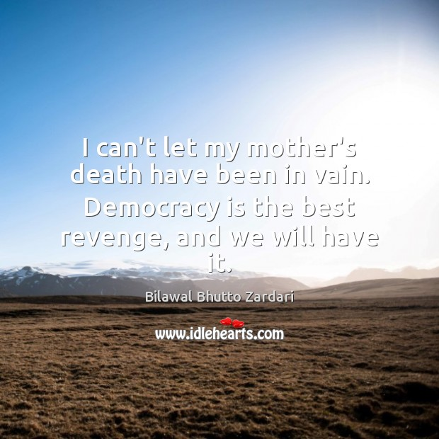 Image, I can't let my mother's death have been in vain. Democracy is
