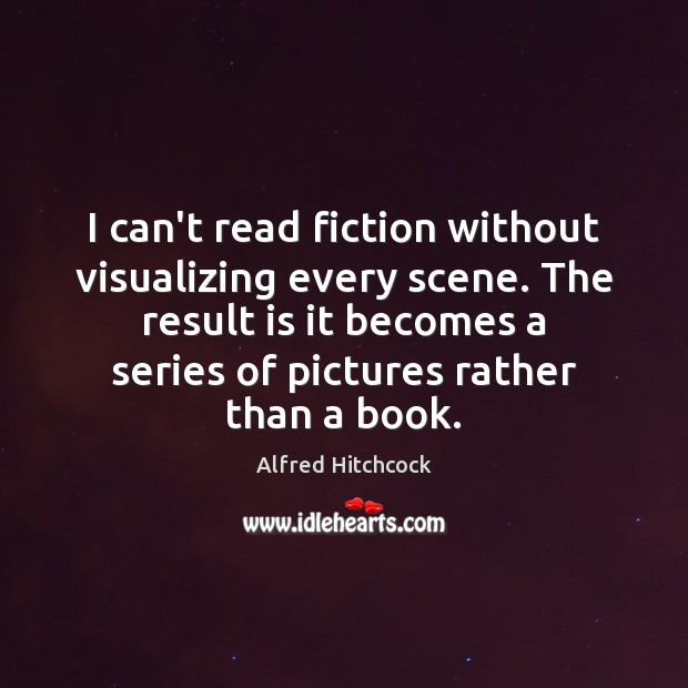 Image about I can't read fiction without visualizing every scene. The result is it