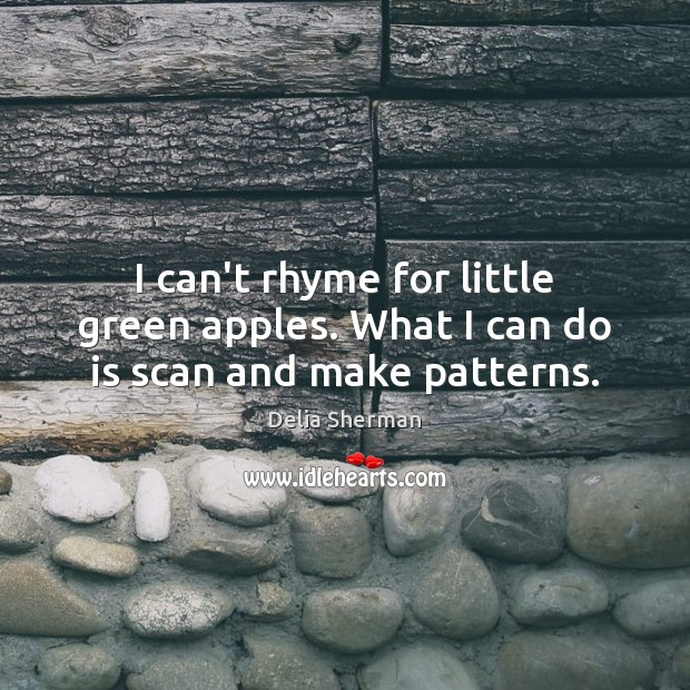I can't rhyme for little green apples. What I can do is scan and make patterns. Image
