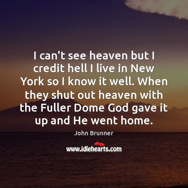 I can't see heaven but I credit hell I live in New Image