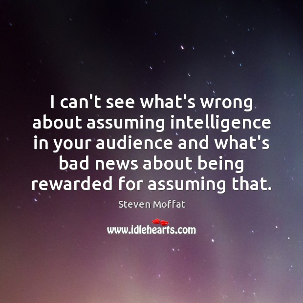 I can't see what's wrong about assuming intelligence in your audience and Image