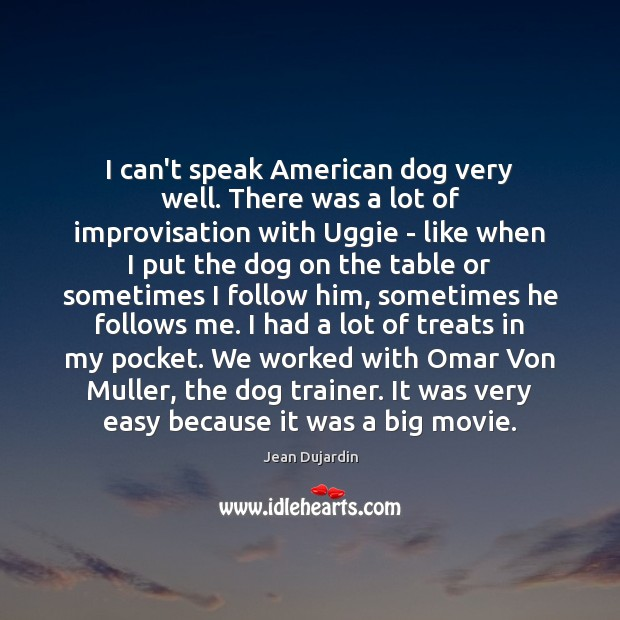 Image, I can't speak American dog very well. There was a lot of