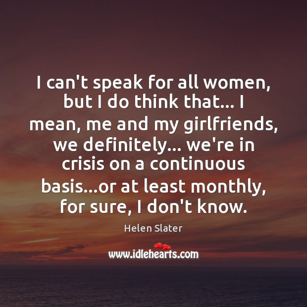 Image, I can't speak for all women, but I do think that… I