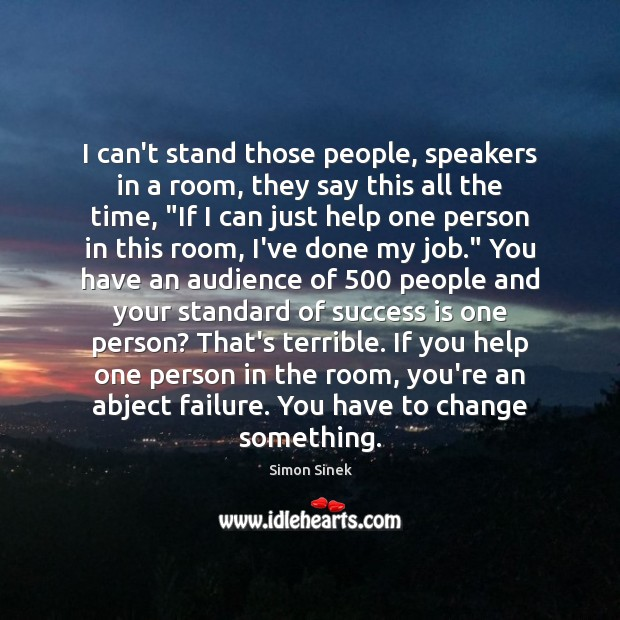 I can't stand those people, speakers in a room, they say this Image