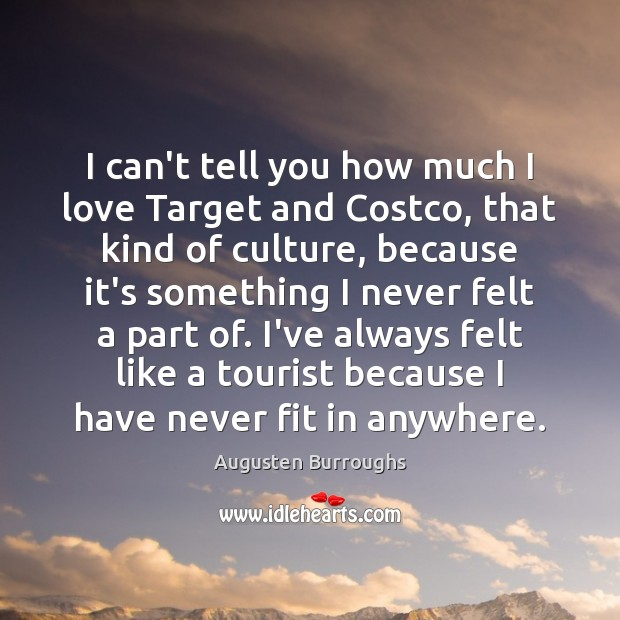 I can't tell you how much I love Target and Costco, that Augusten Burroughs Picture Quote