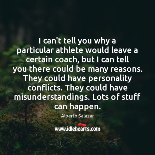 Image, I can't tell you why a particular athlete would leave a certain