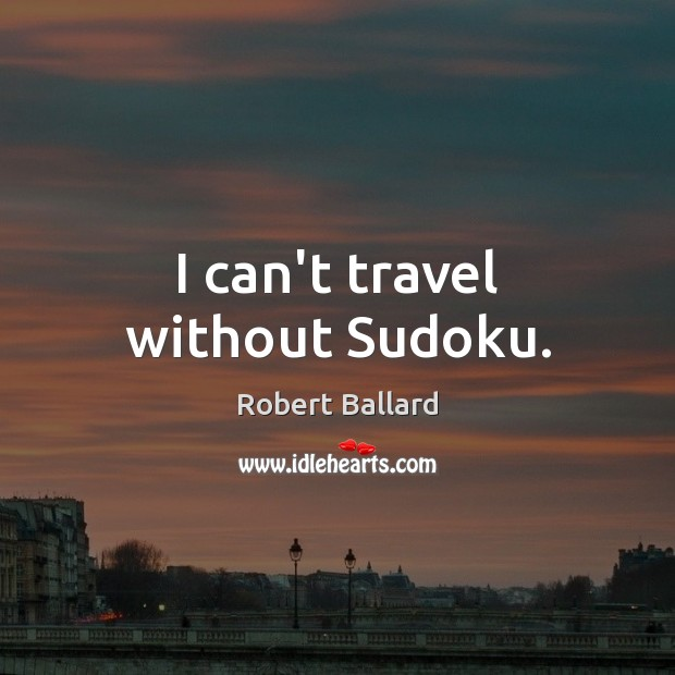 I can't travel without Sudoku. Image
