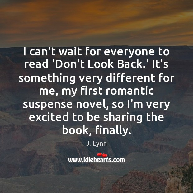 Image, I can't wait for everyone to read 'Don't Look Back.' It's
