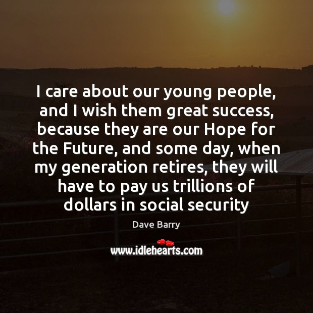 I care about our young people, and I wish them great success, Image
