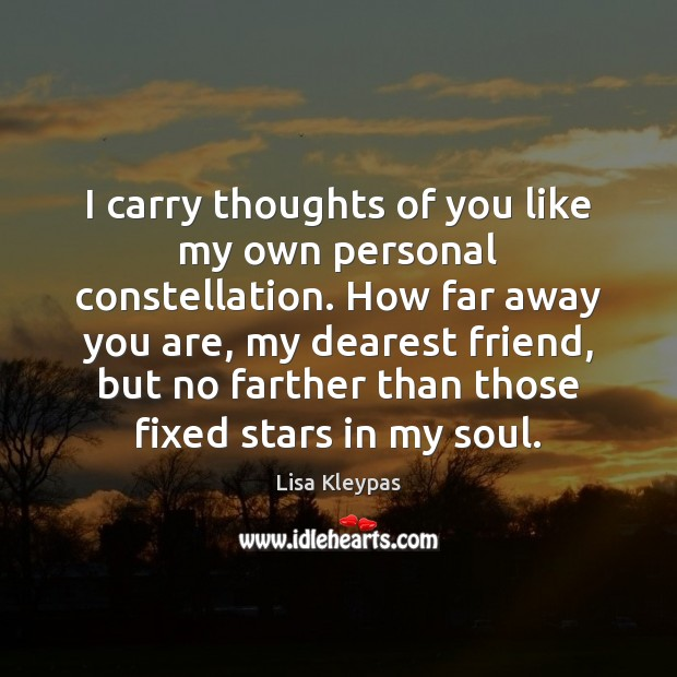 I carry thoughts of you like my own personal constellation. How far Image