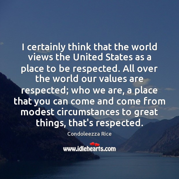 I certainly think that the world views the United States as a Image
