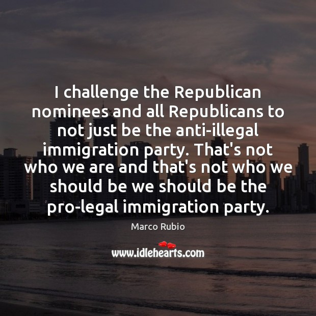 I challenge the Republican nominees and all Republicans to not just be Image